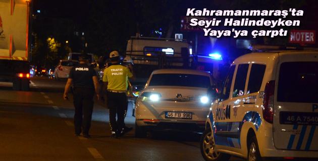 Kahramanmaraş'ta otomobilin çarptığı kadın öldü