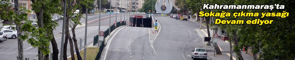Kahramanmaraş'ta sokaklar boş kaldı
