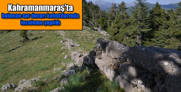 Kahramanmaraş'ta bulunan sur duvarı kalıntılarında inceleme yapıldı
