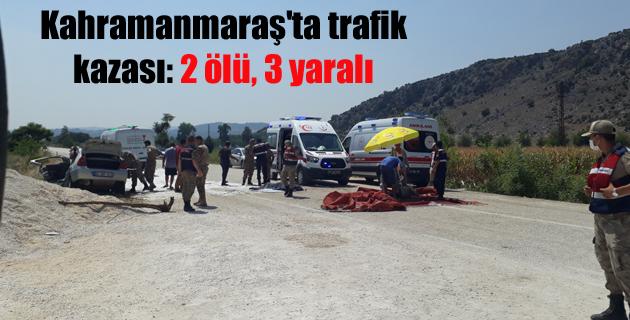 Kahramanmaraş'ta trafik kazası: 2 ölü, 3 yaralı