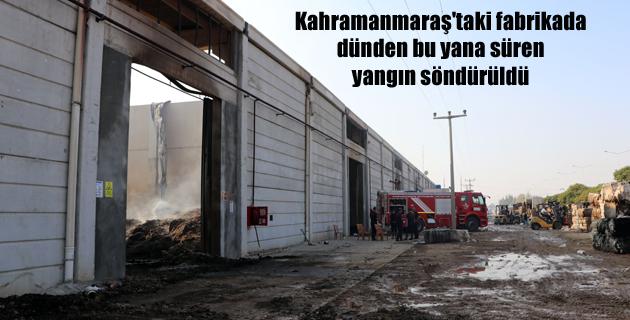 Kahramanmaraş'taki fabrikada dünden bu yana süren yangın söndürüldü