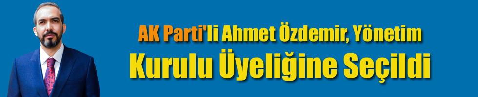 AK Partili Ahmet Özdemir, Yönetim Kurulu Üyeliğine Seçildi