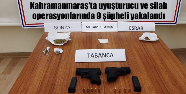 Kahramanmaraş'ta uyuşturucu ve silah operasyonlarında 9 şüpheli yakalandı