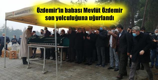 Özdemir'in babası Mevlüt Özdemir son yolculuğuna uğurlandı.