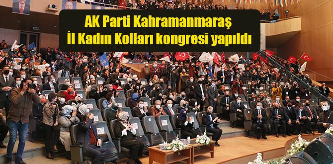 AK Parti Kahramanmaraş İl Kadın Kolları kongresi yapıldı