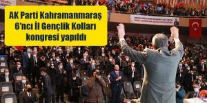 AK Parti Kahramanmaraş 6'ncı İl Gençlik Kolları kongresi yapıldı