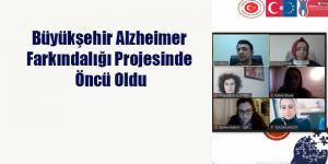 Büyükşehir Alzheimer Farkındalığı Projesinde Öncü Oldu
