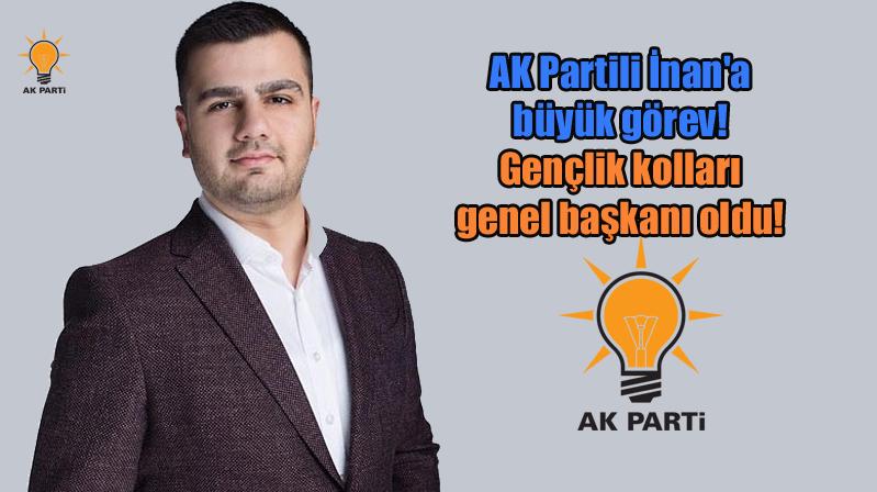 AK Partili İnan'a büyük görev! Gençlik kolları genel başkanı oldu!