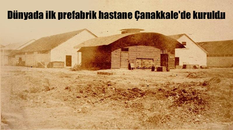 Dünyada ilk prefabrik hastane Çanakkale'de kuruldu