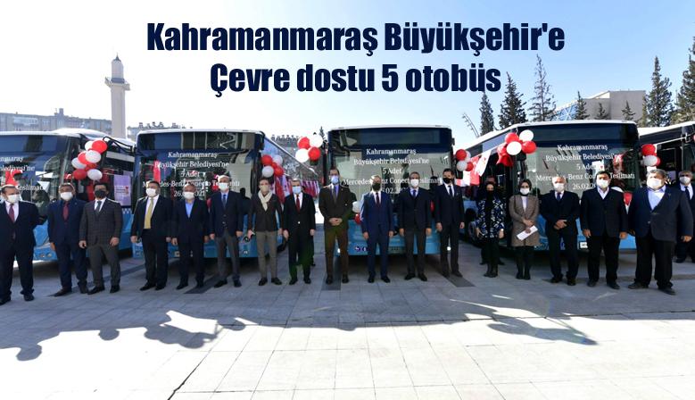 Kahramanmaraş Büyükşehir'e Çevre dostu 5 otobüs