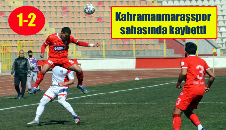 Kahramanmaraşspor sahasında kaybetti