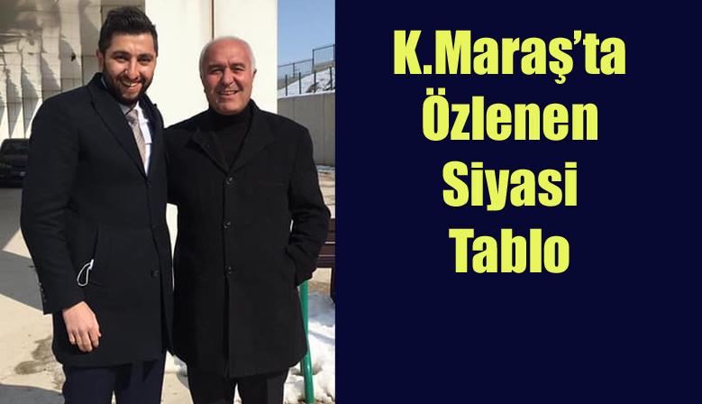 Kahramanmaraş'ta Özlenen Siyasi Tablo