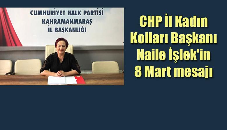CHP İl Kadın Kolları Başkanı Naile İşlek'ten 8 Mart mesajı