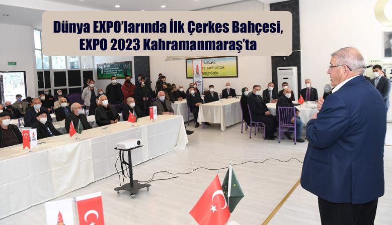Dünya EXPO'larında İlk Çerkes Bahçesi, EXPO 2023 Kahramanmaraş'ta