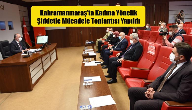 Kahramanmaraş'ta Kadına Yönelik Şiddetle Mücadele Toplantısı Yapıldı