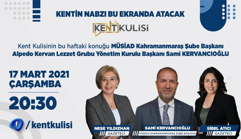 Kervancıoğlu, Kent Kulisi'nin canlı yayın konuğu olacak