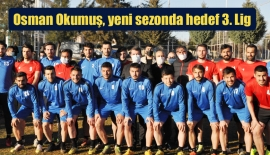 Osman Okumuş, yeni sezonda hedef 3. Lig