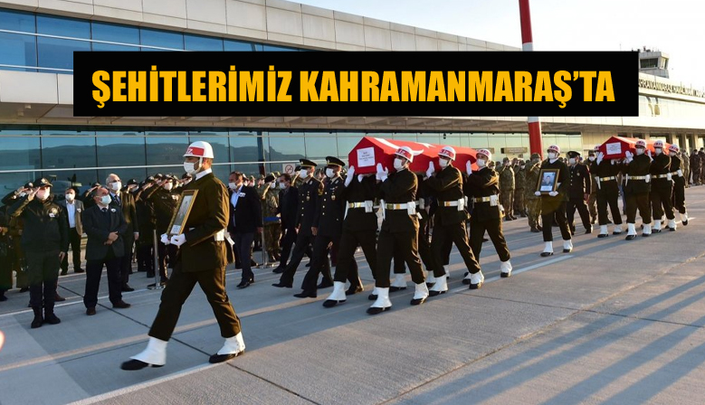 ŞEHİTLERİMİZ KAHRAMANMARAŞ'TA