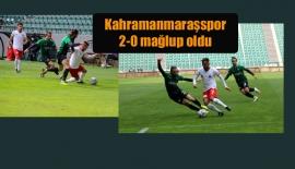 Kahramanmaraşspor 2-0 mağlup oldu