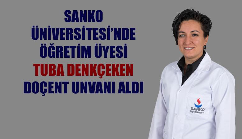SANKO ÜNİVERSİTESİ'NDE ÖĞRETİM ÜYESİ TUBA DENKÇEKEN DOÇENT UNVANI ALDI
