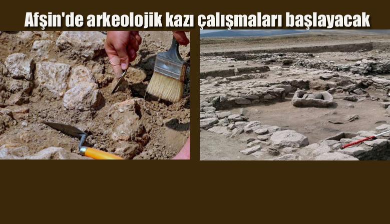 Afşin'de arkeolojik kazı çalışmaları başlayacak