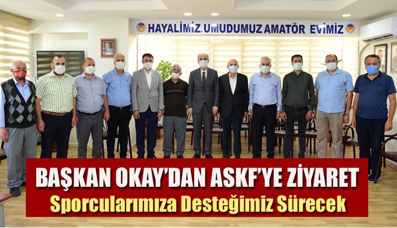 BAŞKAN OKAY'DAN ASKF'YE ZİYARET