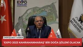 EXPO 2023 Kahramanmaraş, Bir Doğa Şöleni Olacak