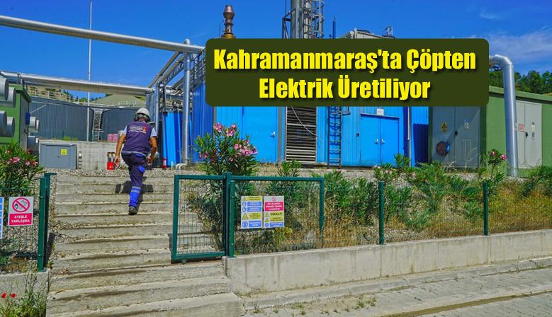 Kahramanmaraş'ta Çöpten Elektrik Üretiliyor