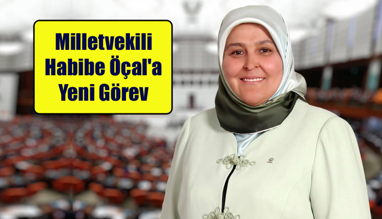 Milletvekili Habibe Öçal'a Yeni Görev