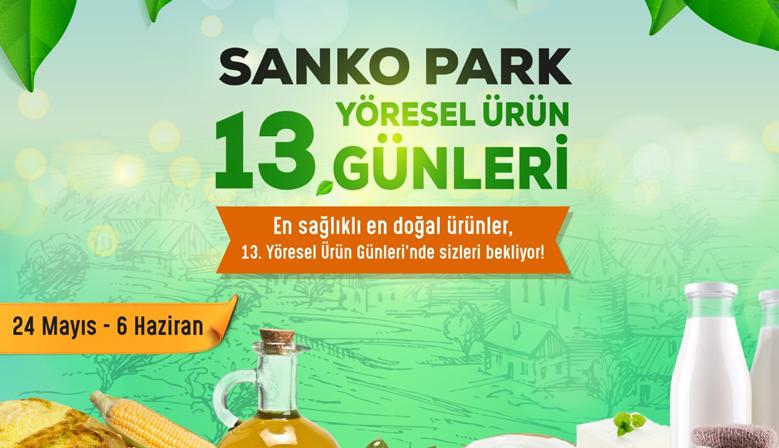 SANKO PARK'TA 13'ÜNCÜ YÖRESEL ÜRÜN GÜNLERİ BAŞLADI