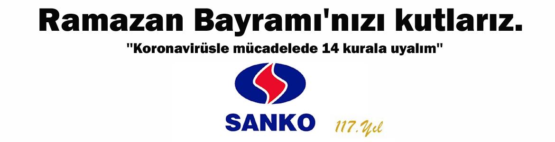 SANKO RAMAZAN BAYRAMINIZI KUTLARIZ