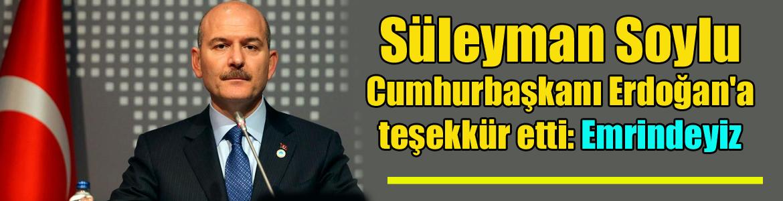 Soylu'dan Cumhurbaşkanı Erdoğan'a teşekkür