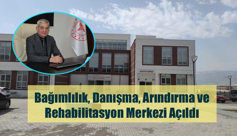 Bağımlılık, Danışma, Arındırma ve Rehabilitasyon Merkezi Açıldı