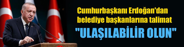 Cumhurbaşkanı Erdoğan'dan belediye başkanlarına talimat