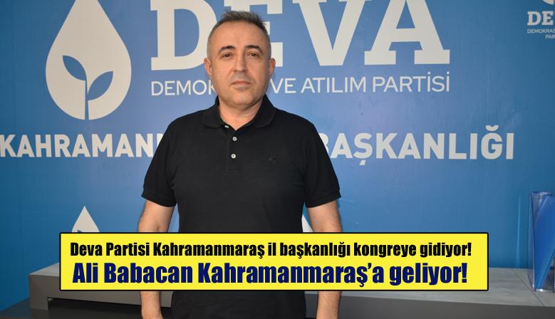 Deva Partisi Kahramanmaraş il başkanlığı kongreye gidiyor!