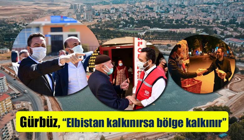 """""""Elbistan kalkınırsa bölge kalkınır"""""""