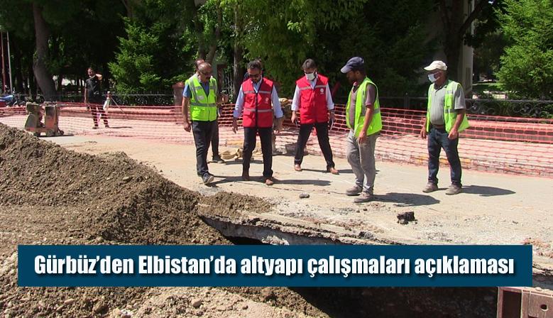 Gürbüz'den Elbistan'da altyapı çalışmaları açıklaması