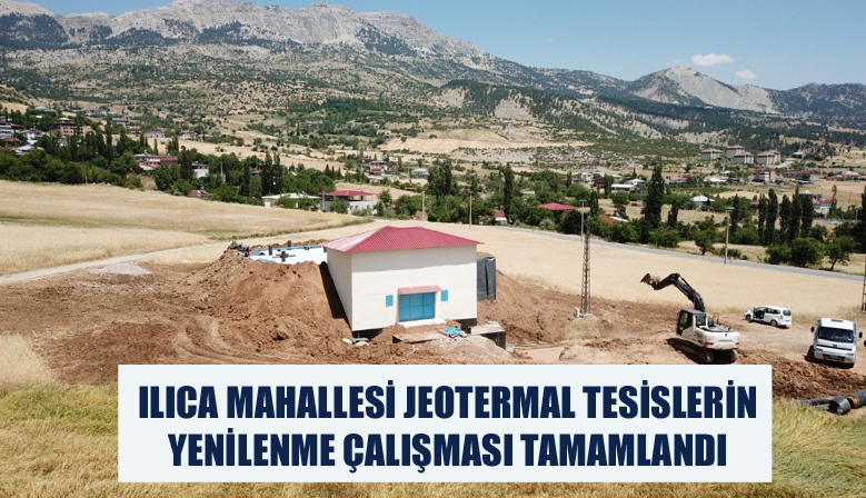 ILICA MAHALLESİ JEOTERMAL TESİSLERİN YENİLENME ÇALIŞMASI TAMAMLANDI