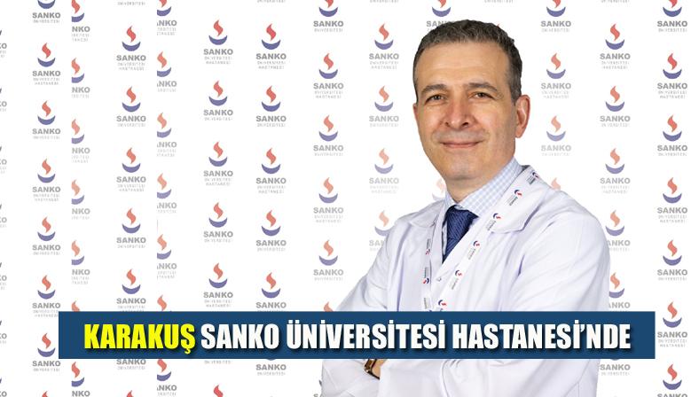 KARAKUŞ SANKO ÜNİVERSİTESİ HASTANESİ'NDE