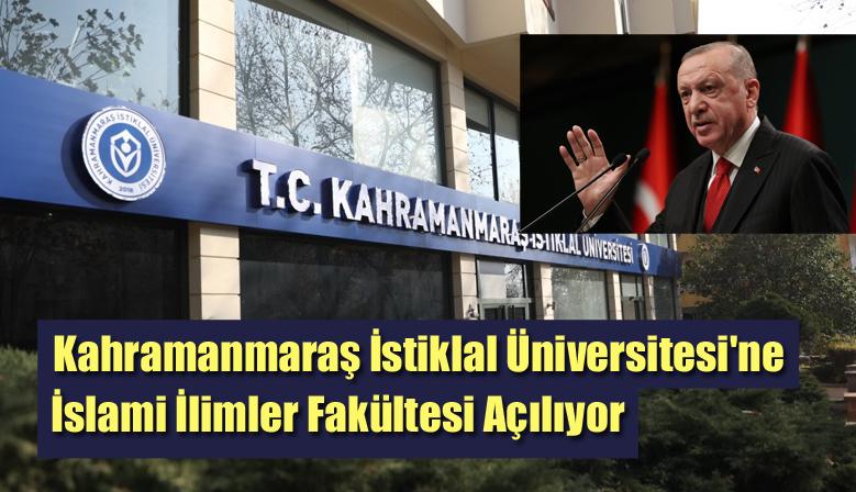 Kahramanmaraş İstiklal Üniversitesi'ne İslami İlimler Fakültesi Açılıyor