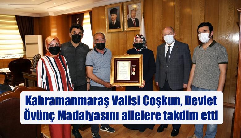 Kahramanmaraş Valisi Coşkun, Devlet Övünç Madalyasını ailelere takdim etti