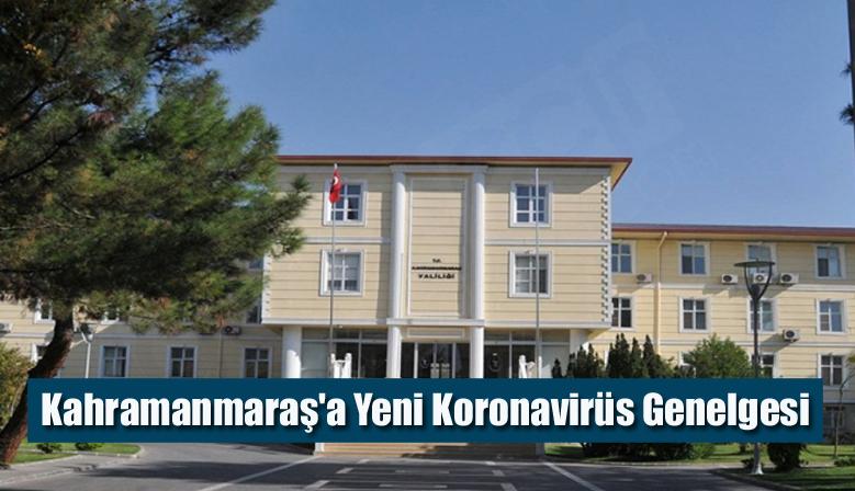 Kahramanmaraş'a Yeni Koronavirüs Genelgesi