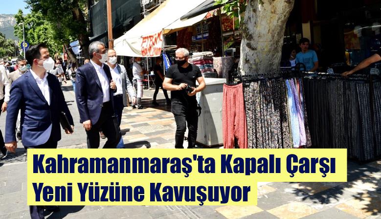 Kahramanmaraş'ta Kapalı Çarşı Yeni Yüzüne Kavuşuyor