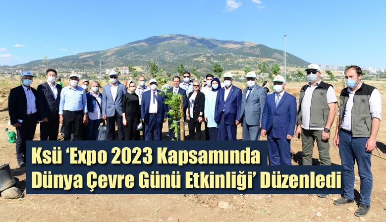 Ksü 'Expo 2023 Kapsamında Dünya Çevre Günü Etkinliği' Düzenledi