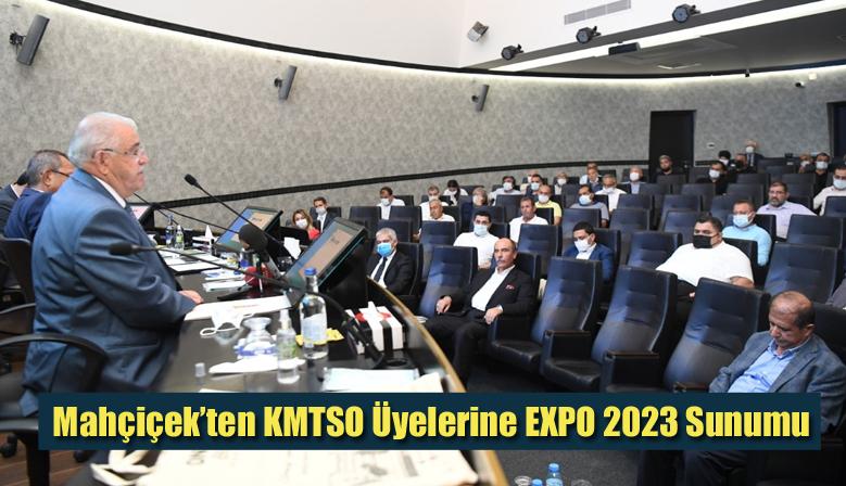 Mahçiçek'ten KMTSO Üyelerine EXPO 2023 Sunumu