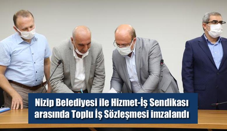 Nizip Belediyesi ile Hizmet-İş Sendikası arasında Toplu İş Sözleşmesi imzalandı