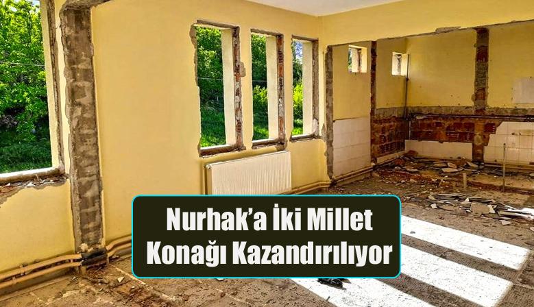 Nurhak'a İki Millet Konağı Kazandırılıyor