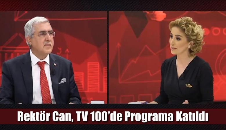 Rektör Can, TV 100'de Programa Katıldı