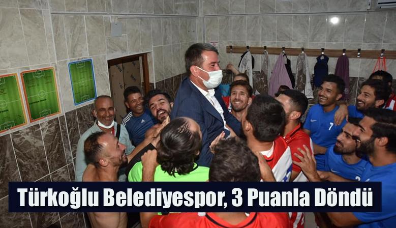 Türkoğlu Belediyespor, 3 Puanla Döndü