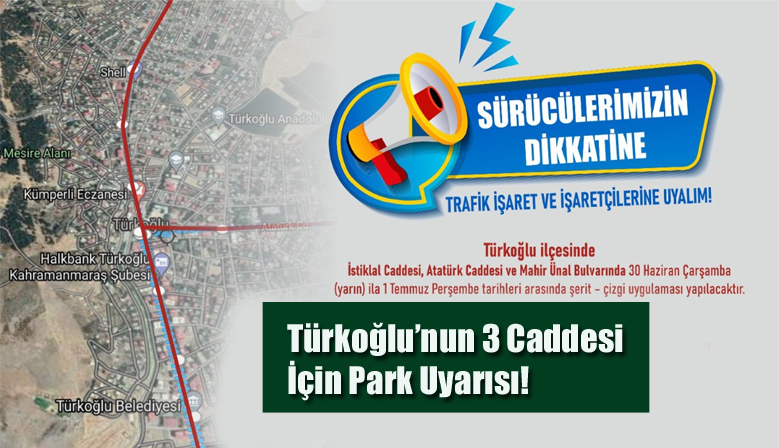 Türkoğlu'nun 3 Caddesi İçin Park Uyarısı!